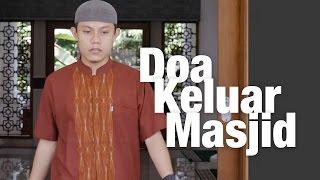 Panduan Ibadah: Doa Keluar Masjid
