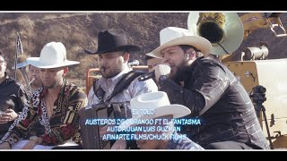 Los Austeros de Durango Ft. El Fantasma - El Tolo (Video Musical)