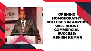 Opening homoeopathy colleges in abroad