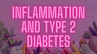 Inflammation and Type 2 Diabetes