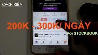 Cách kiếm tiền 200k - 300k/ngày với Stockbook (Hướng dẫn Full)
