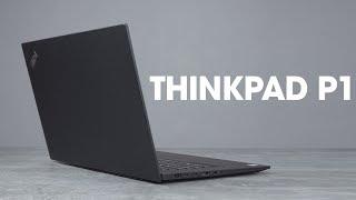 ThinkPad P1: máy trạm di động mỏng nhẹ, rất mạnh, giá đến 80 triệu