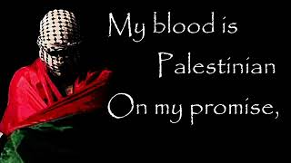 My Blood is Palestinian