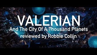 Valerian And The City Of A Thousand Planets reviewed by Robbie Collin