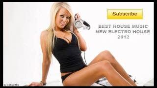 Best House Music New Electro House 2012 #5