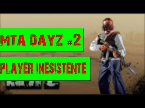MTA Dayz 2# - player inesistente ?