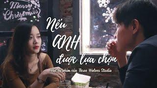 [Phim ngắn] NẾU ANH ĐƯỢC LỰA CHỌN - Phim ngắn tình yêu cảm động | TWS Media