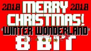 Winter Wonderland [8 Bit Tribute to Felix Bernard & Richard B. Smith] - 8 Bit Universe