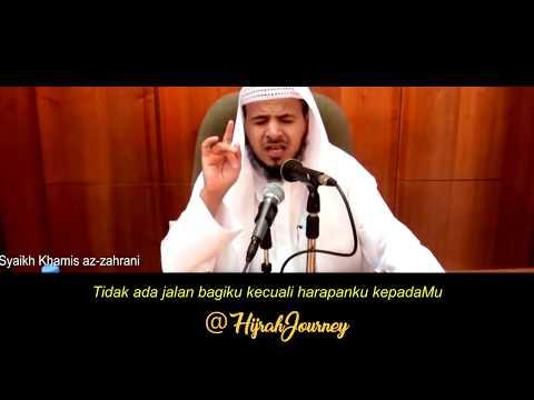 RENUNGAN :Tuhanku jangan siksa diriku, Syair   Syaikh Khamis az-zahrani