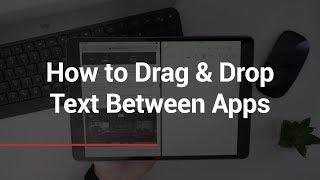 How to Drag & Drop Text Between Apps