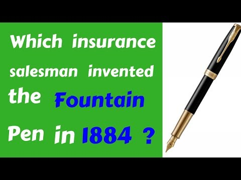General Knowledge ( which insurance salesman invented the fountain pen in 1884 ?)