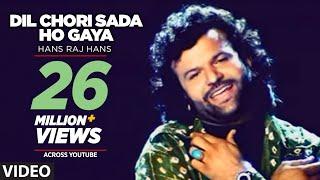 Dil Chori Sada Ho Gaya [Full Song] Hans Raj Hans | Chorni