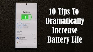 Galaxy Note 10 Plus - Tips to Dramatically Increase Your Battery Life