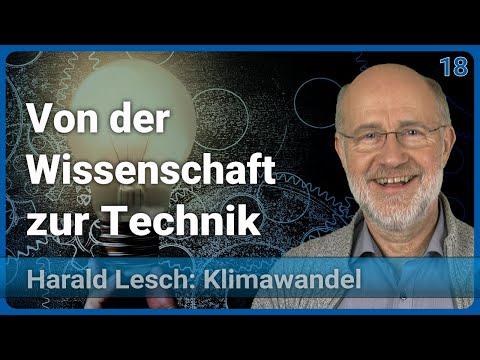 Von Der Wissenschaft Zur Technik | Anthropozän (18) • Harald Lesch