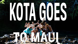 KOTA GOES TO MAUI