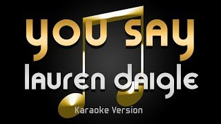 Download Lagu Lauren Daigle - You Say (Karaoke) ♪ Gratis STAFABAND