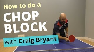 How to do a CHOP BLOCK (with Craig Bryant)