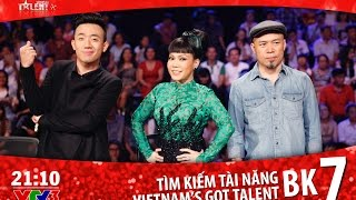 Vietnam's Got Talent 2016 - BÁN KẾT 7 - FULL HD