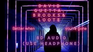 David Guetta Brooks Loote Better When You 39 Re Gone 8d Audio Use Headphones