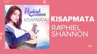 Kisap Mata  | Raphiel Shannon (Lyric Video)