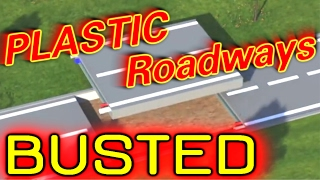 Plastic Roadways BUSTED!