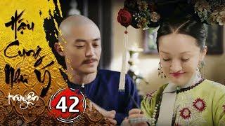 Hậu Cung Như Ý Truyện - Tập 42 [FULL HD] | Phim Cổ Trang Trung Quốc Hay Nhất 2018