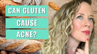 Can gluten cause acne - DOES BREAD CAUSE ACNE?!