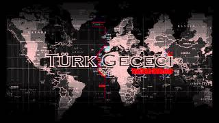 Türk Gececi  (Psychological Warfare)