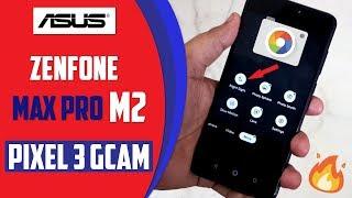Pixel 3 GCam on Asus Zenfone Max PRO M2 | कमाल हो गया ये तो 🔥