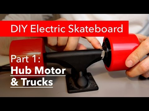 Part 1: DIY Electric Skateboard. Hub Motor & Trucks