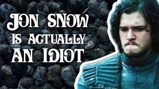 Jon Snow is Dumb   Game of Thrones