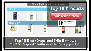 Top 10 Best Grapeseed Oils In 2019 Reviews [Official CH-Clip]