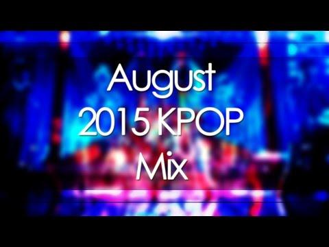 August 2015 KPOP Mix