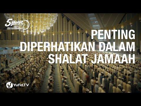 Penting Diperhatikan dalam Shalat Jamaah - 5 Menit yang Menginspirasi