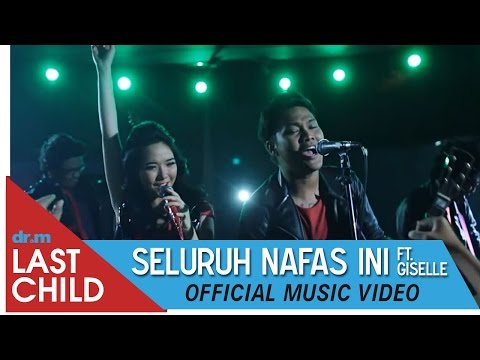 Last Child ft. Giselle - Seluruh Nafas Ini #OBTE (OFFICIAL VIDEO)