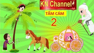 TRUYỆN CỔ TÍCH TẤM CÁM PHIÊN BẢN HOẠT HÌNH KN Channel TẬP 2