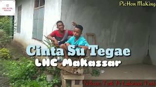 LHC Makassar - Cinta Su Tegae - Versi Anak Muruona Troublemaker