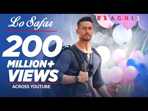 Full Video: Lo Safar Song | Baaghi 2 | Tiger Shroff | Disha P | Mithoon | Jubin N | Ahmed K |Sajid N