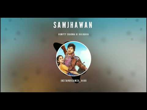 Samjhawan Bgm - Humpty Sharma Ki Dulhania | Hindi Movies