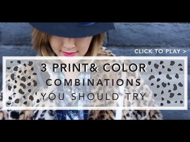 3 Print & Color Combinations You should Try