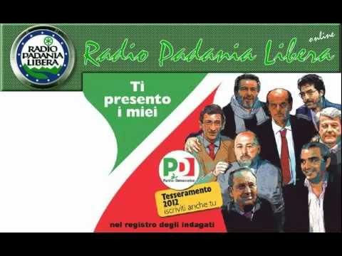 Tutti i politici indagati, arrestati, imputati e condannati del PD (Radio Padania, 7/3/2012)