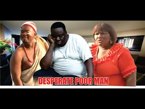 Desperate Poor Man     -  2014 Latest Nigeria Nollywood Movie