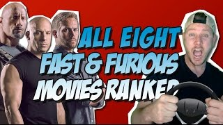 All 8 Fast and Furious Movies Ranked & Reviewed Worst to Best! (w/ The Fate of the Furious)