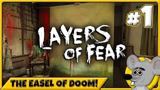 THE EASEL OF DOOM! - Layers Of Fear - BLIND PLAYTHROUGH | Part 1