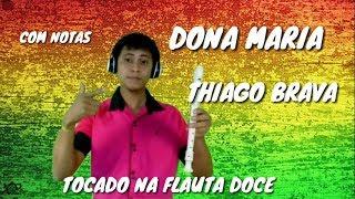 download musica DONA MARIA - THIAGO BRAVA - TOCADO NA FLAUTA COM NOTAS