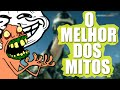 O MELHOR DOS MITOS - Mitos da Semana #13