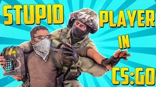 STUPID PLAYER in CS:GO - CS GO Funny Moments in Competitive (CS:GO FUNTAGE!)