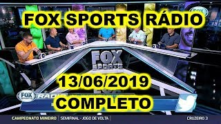 FOX SPORTS RÁDIO 13/06/2019 - FSR COMPLETO