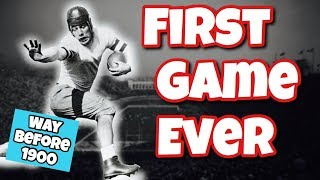 The first football game EVER PLAYED