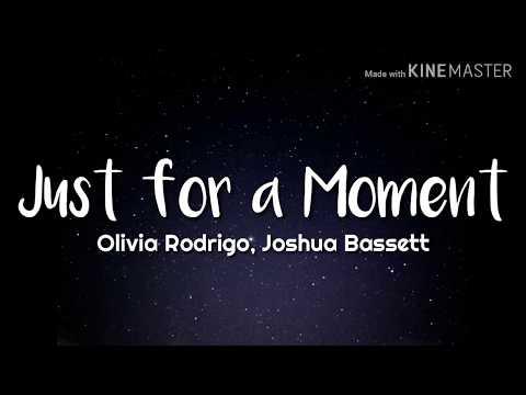 Olivia Rodrigo, Joshua Bassett - Just for a Moment (Lyrics)